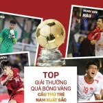 Top 4 young players in Vietnam to hold the World Cup mission
